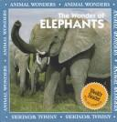 Cover of: The Wonder of Elephants (Animal Wonders) | Patricia Lantier-Sampon