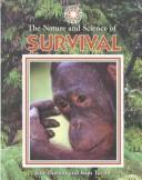 Cover of: The Nature and Science of Survival (Exploring the Science of Nature) | Burton, Jane., Kim Taylor