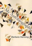 Cover of: My Autobiography | Barbara Henning