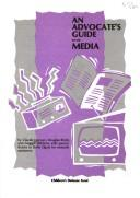 Cover of: An Advocate's Guide to the Media