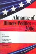 Cover of: Almanac of Illinois Politics 2006 (Almanac of Illinois Politics)