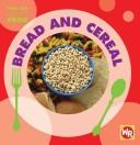 Cover of: Bread and Cereal (Find Out About Food) | Tea Benduhn