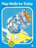 Cover of: Map Skills for Today/Grade 4 (Weekly Reader Skills Book) by Beth S. Atwood, Carolyn A. Paine, Elaine P. Wonsavage