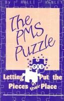 Cover of: The PMS Puzzle | Holli Kenley