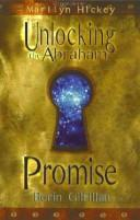 Cover of: Unlocking the Abraham Promise by Berin Gilfillan