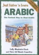 Cover of: Just Listen 'N Learn Arabic: The Fastest Way to Real Arabic (Just Listen 'n Learn)