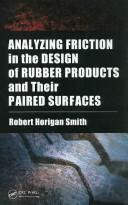 Cover of: Analyzing Friction in the Design of Rubber Products and Their Paired Surfaces | Robert Horigan Smith
