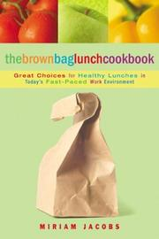 Cover of: The Brown Bag Lunch Cookbook (Cookbooks) | Miriam Jacobs