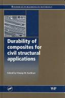 Cover of: Durability of Composites for Civil Structural Applications | V.M. Karbhari