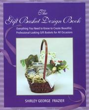 Cover of: The Gift Basket Design Book | Shirley George Frazier