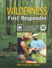 Cover of: Wilderness First Responder, 2nd: A Text for the Recognition, Treatment, and Prevention of Wilderness Emergencies