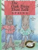 Cover of: The Oak Trees That Talk/Spring