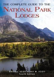 Cover of: The Complete Guide to the National Park Lodges, 4th (National Park Guides) | David L. Scott