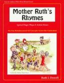 Mother Ruth's rhymes by Ruth I. Dowell