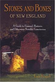 Cover of: Stones and bones of New England: a guide to unusual, historic, and otherwise notable cemeteries