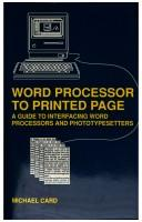 Cover of: Wordprocessor to Printed Page: A guide to interfacing wordprocessors and phototypesetters