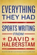 Cover of: EVERYTHING THEY HAD: sportswriting from David Halberstam