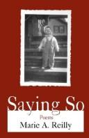 Cover of: Saying So | Marie A. Reilly
