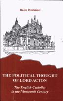 Cover of: The political thought of Lord Acton: the English catholics in the nineteenth century