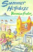 Cover of: Summer holidaze | Veronica Frater