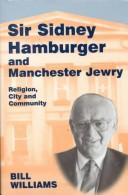 Cover of: Sir Sidney Hamburger and Manchester Jewry | Bill Williams