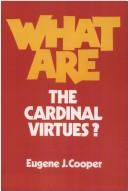 What Are the Cardinal Virtues? by Eugene J. Cooper