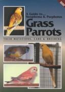 Cover of: guide to Neophema & Psephotus grass parrots | Toby Martin