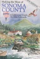Cover of: Making the Most of Sonoma County , A California Guide