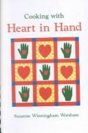 Cover of: Cooking With Heart in Hand | Suzanne Winningham Worsham