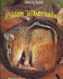 Cover of: Hidden Hibernators (Amazing Nature)