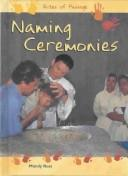 Cover of: Naming Ceremonies (Rites of Passage) | Mandy Ross