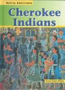 Cover of: Cherokee Indians (Native Americans) | Suzanne Morgan Williams