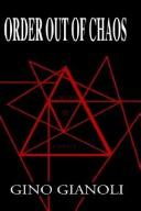 Cover of: Order Out of Chaos | Gino Gianoli