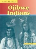 Cover of: Ojibwe Indians (Native Americans (Heinemann Library (Firm)).) | Suzanne Morgan Williams