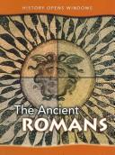 Cover of: The Ancient Romans (History Opens Windows)