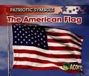 Cover of: The American Flag (Acorn: Patriotic Symbols) | Nancy Harris