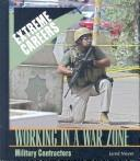 Cover of: Working in a War Zone: Military Contractors (Extreme Careers: Set 5) | Jared Meyer