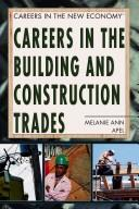 Cover of: Careers In The Building And Construction Trades (Careers in the New Economy) | Melanie Ann Apel