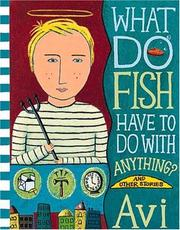 Cover of: What do fish have to do with anything? | Avi