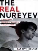 Cover of: The Real Nureyev | Carolyn Soutar