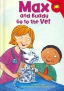 Cover of: Max and Buddy Go to the Vet