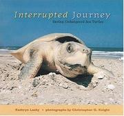 Cover of: Interrupted journey: Saving Endangered Sea Turtles
