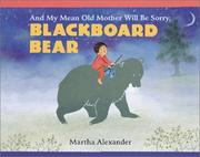 Cover of: And my mean old mother will be sorry, Blackboard Bear: story and pictures
