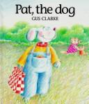 Cover of: Pat, the Dog | Gus Clarke