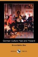 German Culture Past and Present by Ernest Belfort Bax
