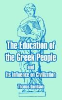 Cover of: The Education Of The Greek People And Its Influence On Civilization | Thomas Davidson