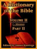 Cover of: A Dictionary of the Bible: Volume II: (Part II: I -- Kinsman) | James Hastings