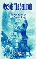 Cover of: Osceola the Seminole: or The red fawn of the Flower Land