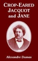 Cover of: Crop-eared Jacquot And Jane | Alexandre Dumas