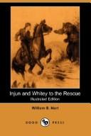 Cover of: Injun and Whitey to the Rescue (Illustrated Edition) (Dodo Press) | William S. Hart